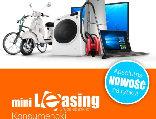MiniLeasing Konsumencki Grupa eBanknot – Absolutna Nowość na rynku!